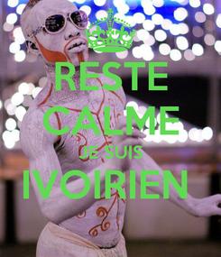 Poster: RESTE CALME JE SUIS IVOIRIEN