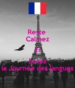 Poster: Reste  Calmez Et Fetez la Journée des langues