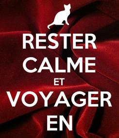 Poster: RESTER CALME ET VOYAGER EN