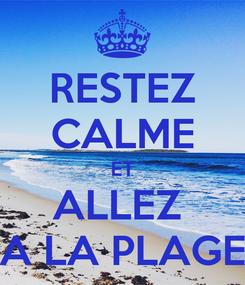 Poster: RESTEZ CALME ET ALLEZ  A LA PLAGE
