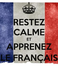 Poster: RESTEZ CALME ET APPRENEZ LE FRANÇAIS