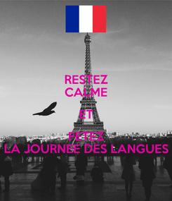 Poster: RESTEZ CALME ET FETEZ LA JOURNEE DES LANGUES