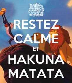 Poster: RESTEZ CALME ET HAKUNA MATATA
