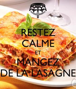Poster: RESTEZ CALME ET MANGEZ DE LA LASAGNE