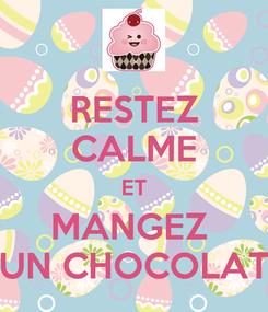 Poster: RESTEZ CALME ET MANGEZ  UN CHOCOLAT