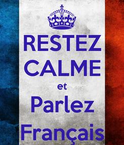Poster: RESTEZ CALME et Parlez Français