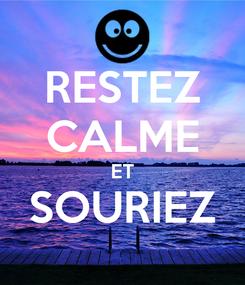 Poster: RESTEZ CALME ET SOURIEZ