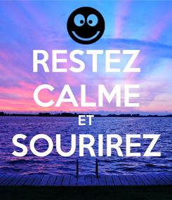 Poster: RESTEZ CALME ET SOURIREZ
