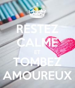 Poster: RESTEZ CALME ET TOMBEZ AMOUREUX