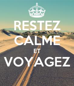 Poster: RESTEZ CALME ET VOYAGEZ