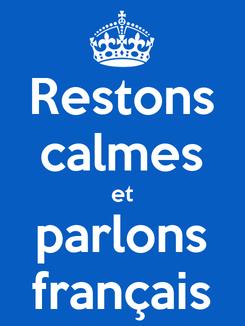Poster: Restons calmes et parlons français