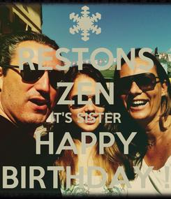 Poster: RESTONS ZEN IT'S SISTER HAPPY BIRTHDAY !