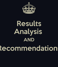 Poster: Results Analysis  AND Recommendations