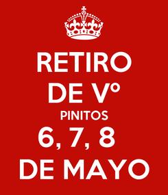 Poster: RETIRO DE Vº PINITOS 6, 7, 8   DE MAYO