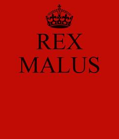 Poster: REX MALUS