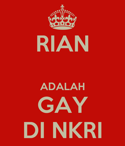 Poster: RIAN  ADALAH GAY DI NKRI