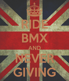 Poster: RIDE BMX AND NEVER GIVING