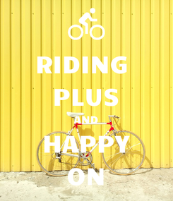 Poster: RIDING  PLUS AND HAPPY ON