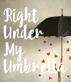 Poster: Right Under My Umbrella