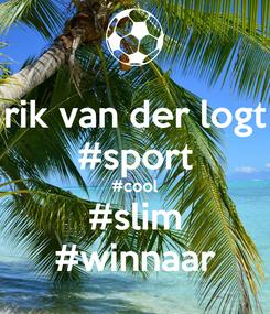 Poster: rik van der logt #sport #cool #slim #winnaar