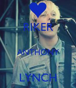 Poster: RIKER  ANTHONY  LYNCH