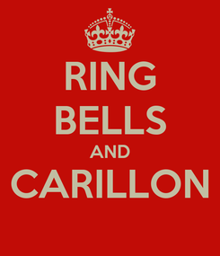 Poster: RING BELLS AND CARILLON