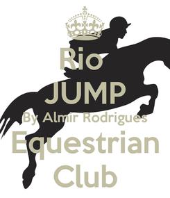 Poster: Rio  JUMP By Almir Rodrigues Equestrian Club
