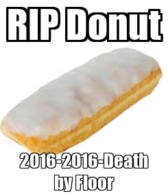 Poster: RIP Donut 2016-2016-Death by Floor