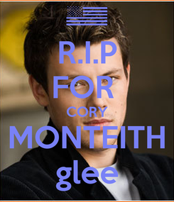 Poster: R.I.P FOR  CORY MONTEITH glee