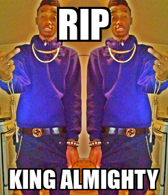 Poster: RIP KING ALMIGHTY