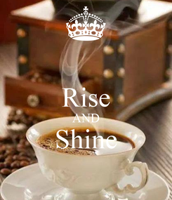 Poster:  Rise AND Shine