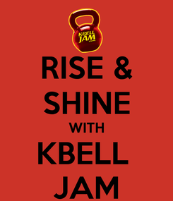 Poster: RISE & SHINE WITH KBELL  JAM