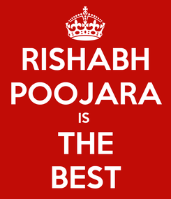 Poster: RISHABH POOJARA IS  THE BEST
