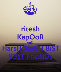 Poster: ritesh KapOoR AnD  HarsH SinGH BiST B3sT FrieNDs