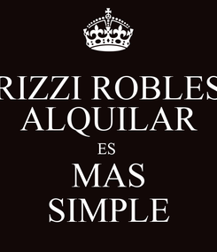 Poster: RIZZI ROBLES ALQUILAR ES  MAS SIMPLE