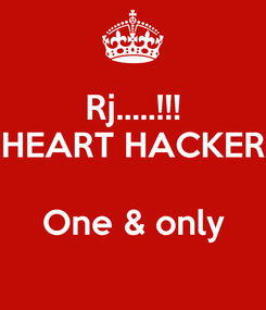 Poster: Rj.....!!! HEART HACKER  One & only