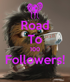 Poster: Road To 100 Followers!