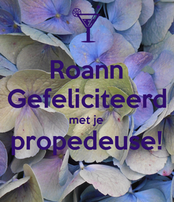 Poster: Roann Gefeliciteerd met je propedeuse!