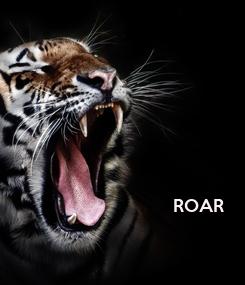 Poster: ROAR