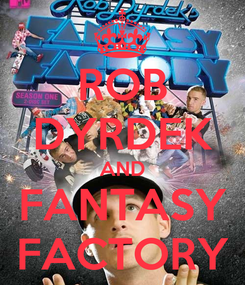 Poster: ROB DYRDEK AND FANTASY FACTORY