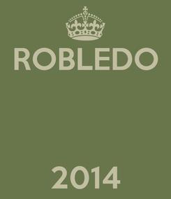 Poster: ROBLEDO    2014