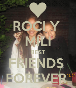 Poster: ROCI Y  MILI BEST FRIENDS  FOREVER