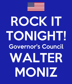 Poster: ROCK IT TONIGHT! Governor's Council WALTER MONIZ