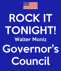 Poster: ROCK IT TONIGHT! Walter Moniz Governor's Council
