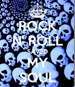 Poster: ROCK N' ROLL SAVED MY SOUL