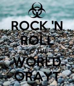 Poster: ROCK 'N ROLL TO THE WORLD ORAYT