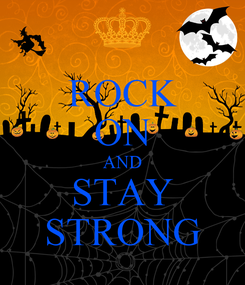 Poster: ROCK ON AND STAY STRONG