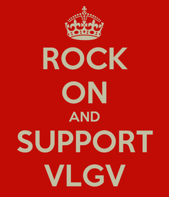 Poster: ROCK ON AND SUPPORT VLGV