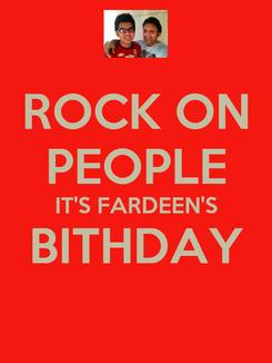 Poster: ROCK ON PEOPLE IT'S FARDEEN'S BITHDAY