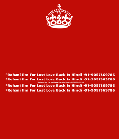 Poster:  #Rohani Ilm For Lost Love Back In Hindi +91-9057869786  #Rohani Ilm For Lost Love Back In Hindi +91-9057869786  #Rohani Ilm For Lost Love Back In Hindi +91-9057869786  #Rohani Ilm For Lost Love Back In Hindi +91-9057869786  #Rohani Ilm For Lost Love Back In Hindi +91-9057869786